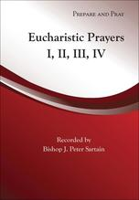 PREPARE AND PRAY - EUCHARISTIC PRAYERS I, II, III, IV: CD AND BOOKLET