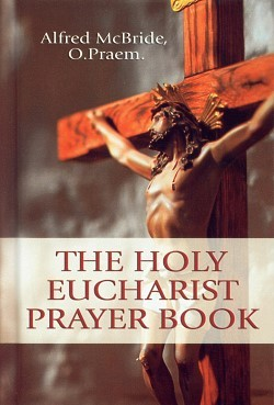 THE HOLY EUCHARIST PRAYER BOOK