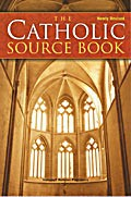 CATHOLIC SOURCE BOOK - NEWLY REVISED
