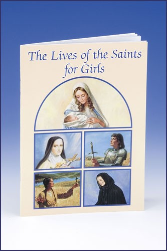 THE LIVES OF THE SAINTS FOR GIRLS