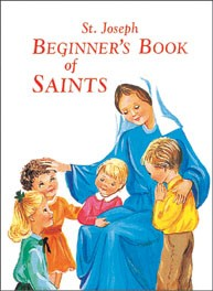 ST JOSEPH BEGINNER'S BOOK OF SAINTS