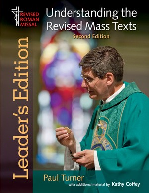 UNDERSTANDING THE REVISED MASS TEXT - LEADERS EDITION