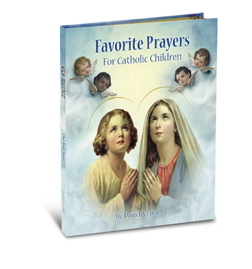 FAVORITE PRAYERS FOR CATHOLIC CHILDREN