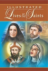 ILLUSTRATED LIVES OF THE SAINTS VOL. I