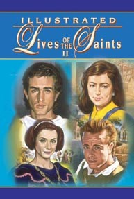 ILLUSTRATED LIVES OF THE SAINTS VOL. II