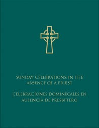 SUNDAY CELEBRATIONS IN THE ABSENCE OF A PRIEST - BILINGUAL