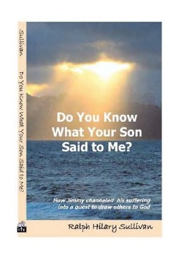 DO YOU KNOW WHAT YOUR SON SAID TO ME?