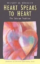 HEART SPEAKS TO HEART: THE SALESIAN SPIRITUAL TRADITION