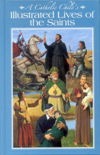 A CATHOLIC CHILD'S ILLUSTRATED LIVE'S OF THE SAINTS