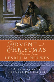 ADVENT AND CHRISTMAS WISDOM FROM HENRI J. M. NOUWEN