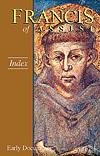 FRANCIS OF ASSISI - EARLY DOCUMENTS: INDEX