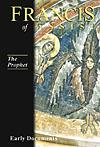 FRANCIS OF ASSISI - EARLY DOCUMENTS: THE PROPHET - PAPERBACK