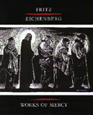 FRITZ EICHENBERG: WORKS OF MERCY