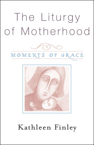 THE LITURGY OF MOTHERHOOD