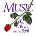 MUSIC TO HEAL THE BODY AND SOUL