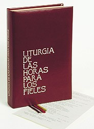 LITURGIA DE LAS HORAS PARA FIELES (LITURGY OF THE HOURS FOR THE FAITHFUL)