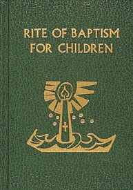 THE RITE OF BAPTISM FOR CHILDREN - RITUAL EDITION