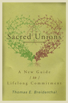 SACRED UNIONS - A NEW GUIDE TO LIFELONG COMMITMENT