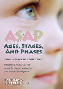 A.S.A.P. - AGES, STAGES, AND PHASES FROM INFANCY TO ADOLESCENCE