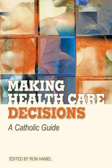 MAKING HEALTH CARE DECISIONS, A CATHOLIC GUIDE