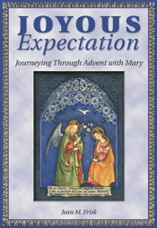 JOYOUS EXPECTATIONS - JOURNEYING THROUGH ADVENT WITH MARY