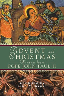 ADVENT AND CHRISTMAS WISDOM FROM POPE JOHN PAUL II