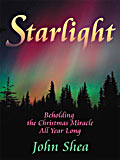 STARLIGHT - BEHOLDING THE CHRISTMAS MIRACLE ALL YEAR LONG