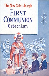 THE NEW ST JOSEPH FIRST COMMUNION CATECHISM