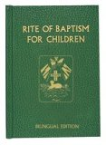 THE RITE OF BAPTISM FOR CHILDREN - BILINGUAL RITUAL EDITION